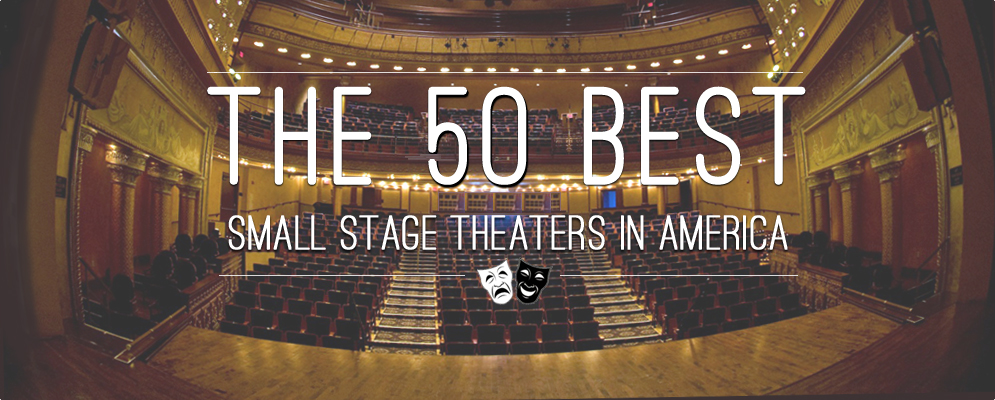 The 50 Best Small Stage Theaters in America